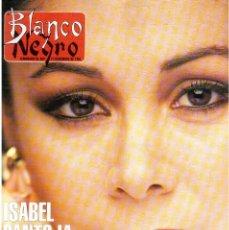 Coleccionismo de Revista Blanco y Negro: 1993. ISABEL PANTOJA. ANA GARCÍA OBREGON. SILVIA MARSÓ. JORGE BERLANGA. VER SUMARIO.. Lote 141462386