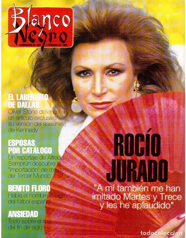 1992. ROCÍO JURADO. LAURA DERN. ESTHER DEL PRADO. BENITO FLORO. CONCHA VELASCO. VER SUMARIO. (Coleccionismo - Revistas y Periódicos Modernos (a partir de 1.940) - Blanco y Negro)