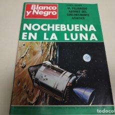 Coleccionismo de Revista Blanco y Negro: 219- NOCHEBUENA EN LA LUNA - REVISTA BLANCO Y NEGRO - DICIEMBRE 1968 . Lote 149731006