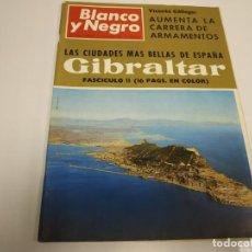 Coleccionismo de Revista Blanco y Negro: 219- GIBRALTAR FASCÍCULO 11- REVISTA BLANCO Y NEGRO- DICIEMBRE 1966. Lote 150092794
