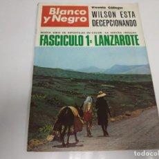 Coleccionismo de Revista Blanco y Negro: 219- FASCÍCULO 1 : LANZAROTE- REVISTA BLANCO Y NEGRO- JULIO 1966. Lote 150096734