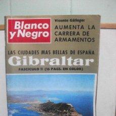 Coleccionismo de Revista Blanco y Negro: 219- LAS CIUDADES MÁS BELLAS DE ESPAÑA GIBRALTAR- REVISTA BLANCO Y NEGRO- DICIEMBRE 1966. Lote 150844642