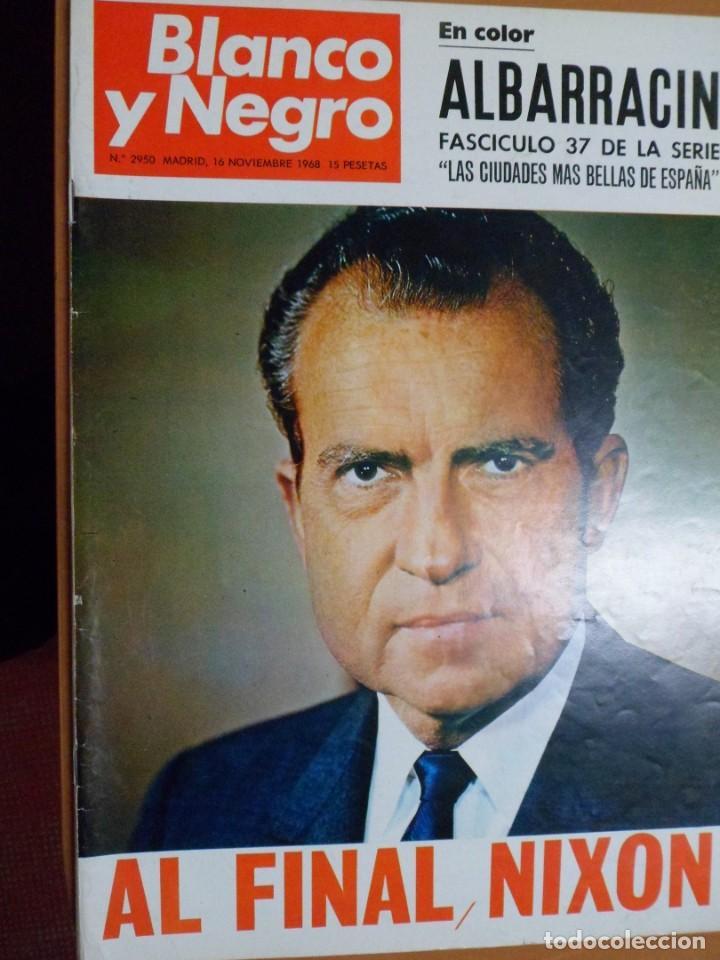 REVISTA BLANCO Y NEGRO. Nº 2950 1968. ALBARRACÍN. AL FINAL, NIXON (Coleccionismo - Revistas y Periódicos Modernos (a partir de 1.940) - Blanco y Negro)
