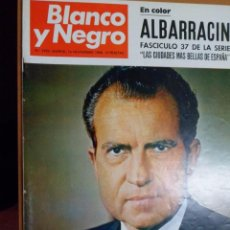Collectionnisme de Magazine Blanco y Negro: REVISTA BLANCO Y NEGRO. Nº 2950 1968. ALBARRACÍN. AL FINAL, NIXON. Lote 155768086