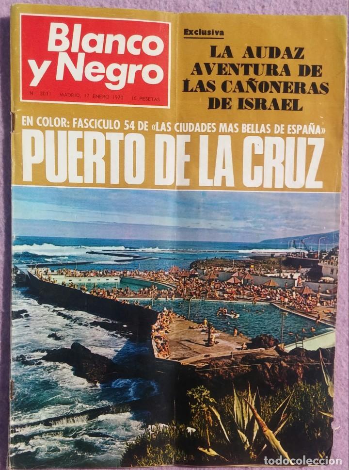 REVISTA BLANCO Y NEGRO, N. 3011, 17 ENERO 1970 /// CAMBIO 16 INTERVIÚ TP PRONTO LECTURAS EL SEMANAL (Coleccionismo - Revistas y Periódicos Modernos (a partir de 1.940) - Blanco y Negro)
