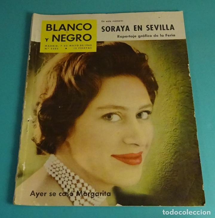 BLANCO Y NEGRO Nº 2505. MAYO 1960. SORAYA. CAPITULACIÓN DE ALEMANIA. FERIA SEVILLANA. TINTÍN (Coleccionismo - Revistas y Periódicos Modernos (a partir de 1.940) - Blanco y Negro)