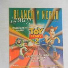 Colecionismo de Revistas Preto e Branco: BLANCO Y NEGRO !GUAY! Nº 54 , 30-01-2000 - TOY STORY 2 EN BUSCA EL VAQUERO WOODY . Lote 169589116