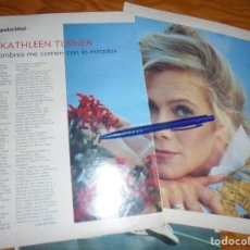 Coleccionismo de Revista Blanco y Negro: RECORTE : ENTREVISTA : KATHLEEN TURNER. BLANC Y NEGR. 21 AGOSTO 1988 (). Lote 184209950