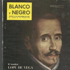 Coleccionismo de Revista Blanco y Negro: REVISTA: BLANCO Y NEGRO. Nº 2638. ESPECIAL DEDICADO A LOPE DE VEGA. 24 NVBR. 1962,(P/DS3)). Lote 190982405