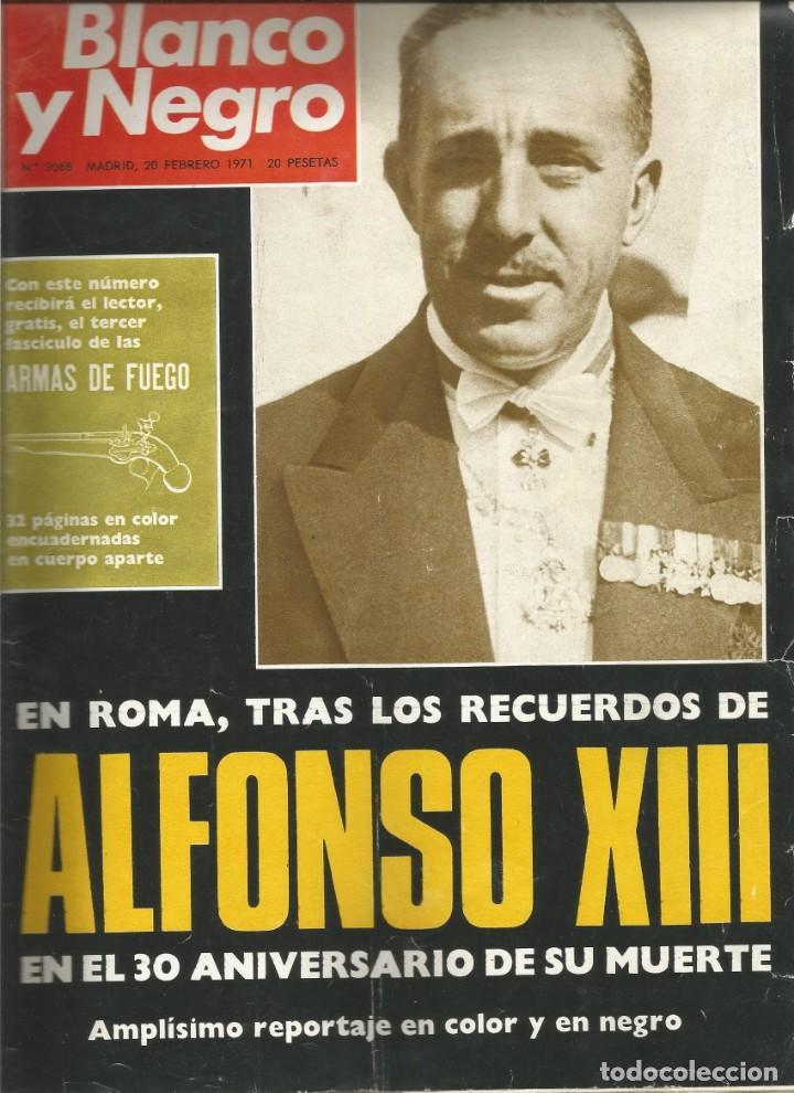 REVISTA BLANCO Y NEGRO DE 20 DE FEBRERO DE 1971- Nº 3068-EN ROMA, TRAS LOS RECUERDOS DE ALFONSO XIII (Coleccionismo - Revistas y Periódicos Modernos (a partir de 1.940) - Blanco y Negro)