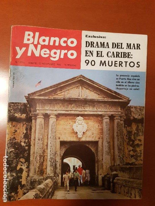 BLANCO Y NEGRO REVISTA Nº 2695 MADRID, 27 DE NOVIEMBRE 1965_ESPAÑA EN PUERTO RICO. DRAMA EN CARIBE. (Coleccionismo - Revistas y Periódicos Modernos (a partir de 1.940) - Blanco y Negro)