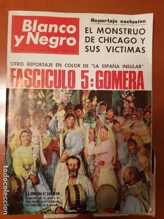 BLANCO Y NEGRO REVISTA Nº 2830 MADRID, 30 DE JULIO 1966_LA GOMERA. LA ROMERIA DE SAN JUAN, JOSE AGUI (Coleccionismo - Revistas y Periódicos Modernos (a partir de 1.940) - Blanco y Negro)