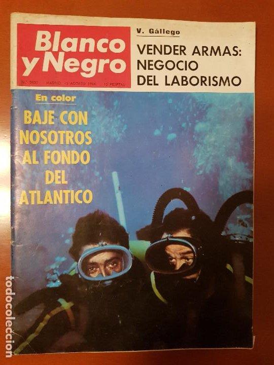 BLANCO Y NEGRO REVISTA Nº 2832 MADRID, 13 DE AGOSTO 1966_BAJO EL MAR. NEGOCIO DE LAS ARMAS. (Coleccionismo - Revistas y Periódicos Modernos (a partir de 1.940) - Blanco y Negro)