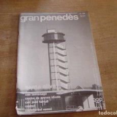Coleccionismo de Revista Blanco y Negro: GRAN PENEDÈS Nº 44 1995. VILAFRANCA DEL PENEDÈS - EL VENDRELL - VILANOVA I LA GELTRÚ.. Lote 194766597