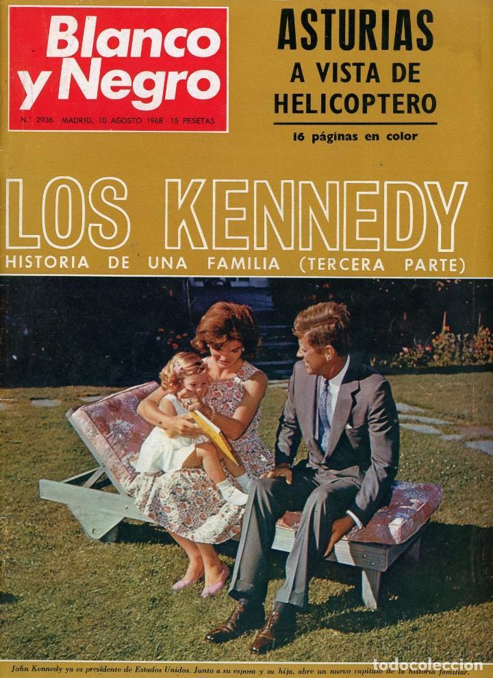 BLANCO Y NEGRO Nº 2936 MADRID 10 AGOSTO 1968 LOS KENNEDY (3ª PARTE). ASTURIAS A VISTA DE HELICÓPTERO (Coleccionismo - Revistas y Periódicos Modernos (a partir de 1.940) - Blanco y Negro)