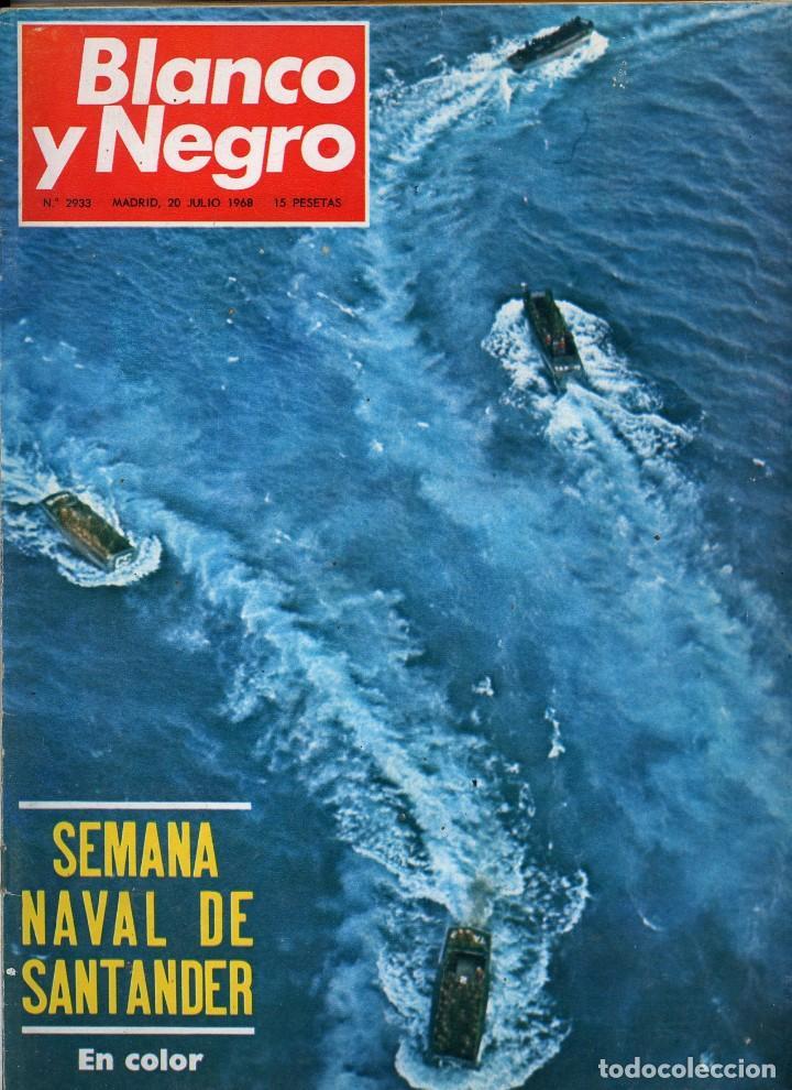 BLANCO Y NEGRO Nº 2933 20 JULIO 1968 SEMANA NAVAL DE SANTANDER. GUIPUZCOA A VISTA DE HELICÓPTERO (Coleccionismo - Revistas y Periódicos Modernos (a partir de 1.940) - Blanco y Negro)