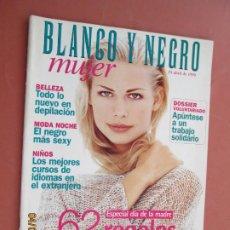 Coleccionismo de Revista Blanco y Negro: BLANCO Y NEGRO MUJER -25-04-1999 - 62 REGALOS PARA TODOS LOS GUSTOS . Lote 199527016