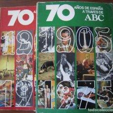Coleccionismo de Revista Blanco y Negro: 70 AÑOS DE ESPAÑA A TRAVÉS DE ABC - TOMO I Y II (1905-1975) - PRENSA ESPAÑOLA, S.A. 1976. Lote 205604900