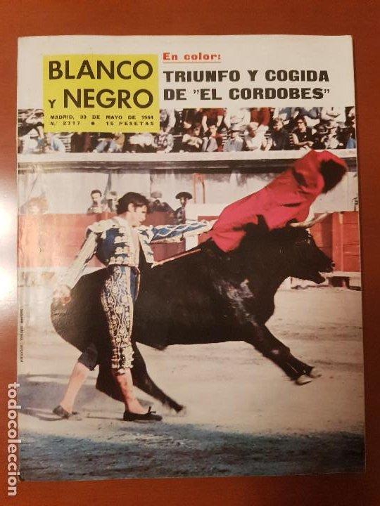 BLANCO Y NEGRO REVISTA Nº 2717 MADRID, 30 DE MAYO 1964_TRIUNFO Y COGIDA DEL CORDOBES. (Coleccionismo - Revistas y Periódicos Modernos (a partir de 1.940) - Blanco y Negro)