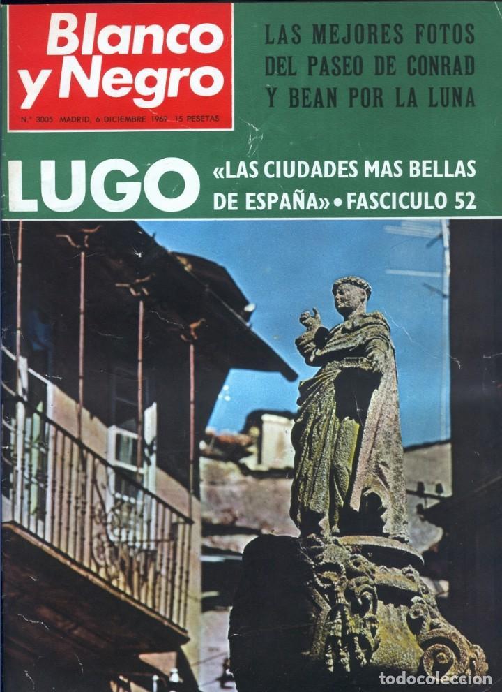 BLANCO Y NEGRO 3005 - LUGO APOLO XII DE GAULLE GUERRA VIETNAM JUAN CABANAS - VER FOTOS (Coleccionismo - Revistas y Periódicos Modernos (a partir de 1.940) - Blanco y Negro)