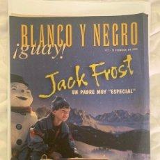 Coleccionismo de Revista Blanco y Negro: BLANCO Y NEGRO GUAY Nº 2 21-02-1999 JACK FROST. Lote 209359530
