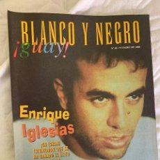 Coleccionismo de Revista Blanco y Negro: BLANCO Y NEGRO !GUAY! Nº 48 09-01-2000 ENRIQUE IGLESIAS. Lote 209417727