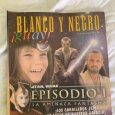 Coleccionismo de Revista Blanco y Negro: BLANCO Y NEGRO !GUAY! Nº 28 22-09-1999 STAR WARS EPISODIO 1 LA AMENAZA FANTASMA. Lote 209583142