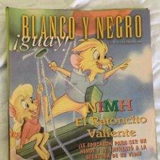 Coleccionismo de Revista Blanco y Negro: BLANCO Y NEGRO !GUAY! Nº 17 06-06-1999 NIMIH EL RATONCITO VALIENTE. Lote 209583923