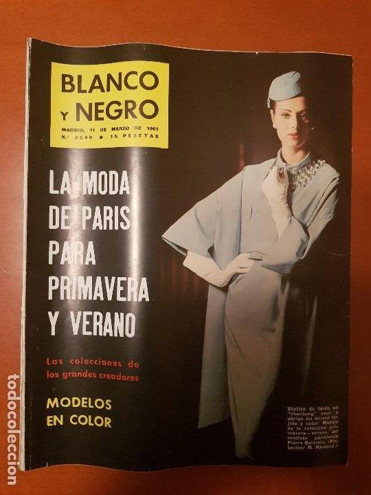 BLANCO Y NEGRO REVISTA Nº 2549 MADRID, 11 DE MARZO 1961_LA MODA DE PARIS PARA PRIMAVERA VERANO. (Coleccionismo - Revistas y Periódicos Modernos (a partir de 1.940) - Blanco y Negro)