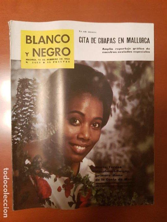 BLANCO Y NEGRO REVISTA Nº 2650 MADRID, 16 DE FEBRERO 1963_MARIA TERESA 1ª DAMA COSTA DE MARFIL. (Coleccionismo - Revistas y Periódicos Modernos (a partir de 1.940) - Blanco y Negro)