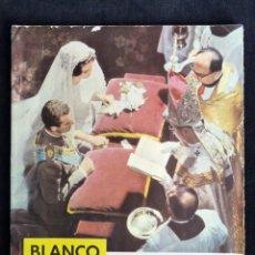 Coleccionismo de Revista Blanco y Negro: REVISTA BLANCO Y NEGRO. Nº 2612, 1962. BODA DE LOS PRINCIPES JUAN CARLOS Y SOFÍA. TOLEDO. CANNES. Lote 218654227