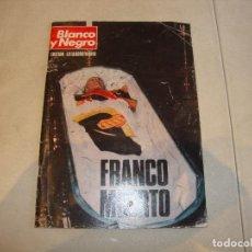 Coleccionismo de Revista Blanco y Negro: REVISTA BLANCO Y NEGRO FRANCO MUERTO EXTRAORDINARIO 22-11-75. Lote 222047627