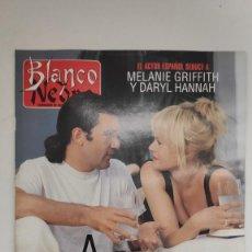 Coleccionismo de Revista Blanco y Negro: REVISTA BLANCO Y NEGRO. EL ACTOR ESPAÑOL SEDUCE A MELANIE GRIFFITH Y DARYL HANNAH. 1995. Lote 222544635