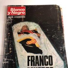 Coleccionismo de Revista Blanco y Negro: REVISTA BLANCO Y NEGRO FRANCO A MUERTO EDICIÓN EXTRAORDINARIA 22 DE NOVIEMBRE DE 1975. Lote 225007315