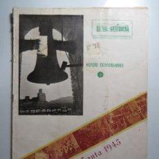 Coleccionismo de Revista Blanco y Negro: REVISTA EL SOL DE ANTEQUERA, SEMANA SANTA 1945. MÁLAGA. BUENAS FOTOS Y ARTÍCULOS. GRAN TAMAÑO. Lote 227931330