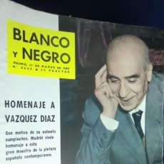Collectionnisme de Magazine Blanco y Negro: REVISTA BLANCO Y NEGRO Nº 2604 - 31 DE MARZO DE 1962 HOMENAJE A VÁZQUEZ DÍAZ.. Lote 233865615
