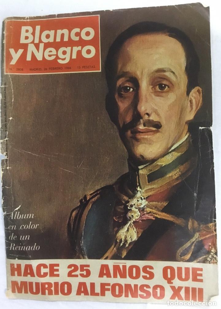 REVISTA BLANCO Y NEGRO. AÑO 1966. NUMERO 2808. 25 ANIVERSARIO DE LA MUERTE DE ALFONSO XIII (Coleccionismo - Revistas y Periódicos Modernos (a partir de 1.940) - Blanco y Negro)