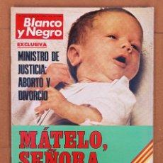 Coleccionismo de Revista Blanco y Negro: REVISTA BLANCO Y NEGRO - 1979 - ABORTO Y DIVORCIO - TIP Y COLL. Lote 246192720