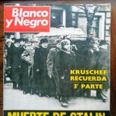 Coleccionismo de Revista Blanco y Negro: MUERTE DE STALIN. - BLANCO Y NEGRO 1970 - RECUERDOS DE KRUSCHEF. ENVIO INCLUIDO EN EL PRECIO.. Lote 246295280