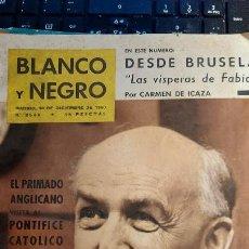 Coleccionismo de Revista Blanco y Negro: REVISTA BLANCO Y NEGRO DICIEMBRE 1960 DESDE BRUSELAS -LAS VISPERAS DE FABIOLA-. Lote 248633745
