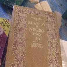 Coleccionismo de Revista Blanco y Negro: ANTOLOGIA BLANCO Y NEGRO 1891-1936 TOMO 10. Lote 260662785