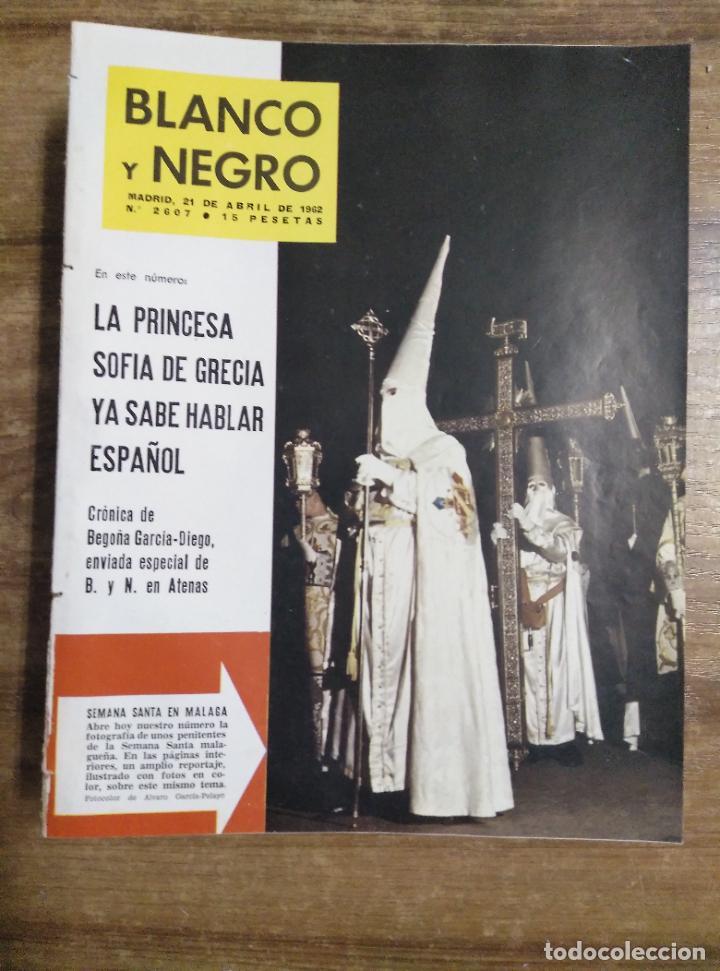 MFF.- REVISTA BLANCO Y NEGRO.- Nº 2607 DE 21 ABRIL 1962.- LA SEMANA SANTA DE MALAGA, LEYENDA, (Coleccionismo - Revistas y Periódicos Modernos (a partir de 1.940) - Blanco y Negro)