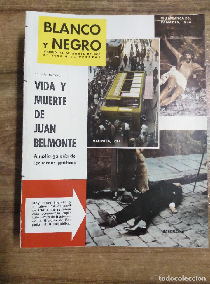 MFF.- REVISTA BLANCO Y NEGRO.- Nº 2606 DE 14 ABRIL 1962.- JUAN BELMONTE, EL ULTIMO COLOSO DEL TOREO, (Coleccionismo - Revistas y Periódicos Modernos (a partir de 1.940) - Blanco y Negro)