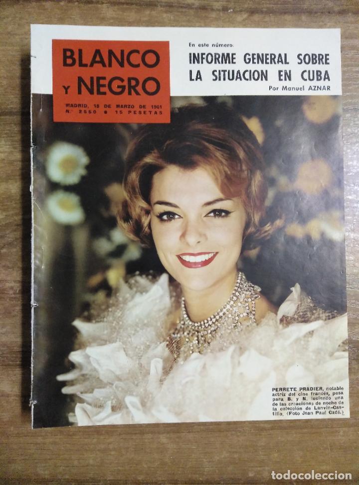 MFF.- REVISTA BLANCO Y NEGRO.- Nº 2550 DE 18 MARZO 1961.- CINE: ESTHER WILLIAMS, RUEDA EN ESPAÑA (Coleccionismo - Revistas y Periódicos Modernos (a partir de 1.940) - Blanco y Negro)