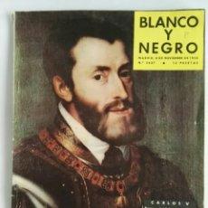 Coleccionismo de Revista Blanco y Negro: BLANCO Y NEGRO NOVIEMBRE 1958 CARLOS V N° 2427. Lote 276440153