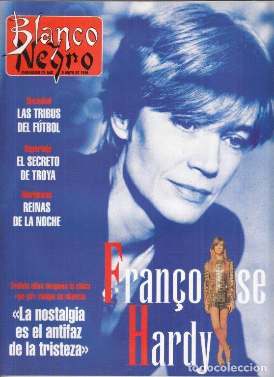 REVISTA BLANCO Y NEGRO Nº 4010 AÑO 1996. FRANCOISE HARDY. LAS TRIBUS DEL FÚTBOL. (Coleccionismo - Revistas y Periódicos Modernos (a partir de 1.940) - Blanco y Negro)