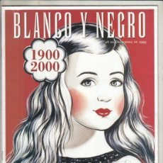 Coleccionismo de Revista Blanco y Negro: REVISTA BLANCO Y NEGRO Nº 4200 AÑO 1999. 1900-2000.. EL CORDOBES. ANTONIO DE FELIPE.. Lote 278569208
