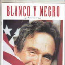 Coleccionismo de Revista Blanco y Negro: REVISTA BLANCO YNEGRO Nº 4184 AÑO 1999. WARREN BEATTY. VICENTE ARANDA. TAILANDIA.. Lote 278574408