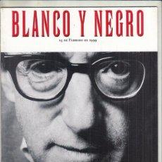 Coleccionismo de Revista Blanco y Negro: REVISTA BLANCO Y NEGRO Nº 4152 AÑO 1999. WOODY ALLEN. LAS VENTANAS ABIERTA DEL ÁFRICA NEGRA.. Lote 289334303