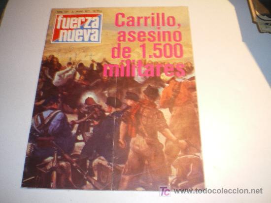 FUERZA NUEVA Nº 524 - 22 ENERO 1977 - CARILLO, ASESINO DE 1.500 MILITARES (Coleccionismo - Revistas y Periódicos Modernos (a partir de 1.940) - Revista Cambio 16)